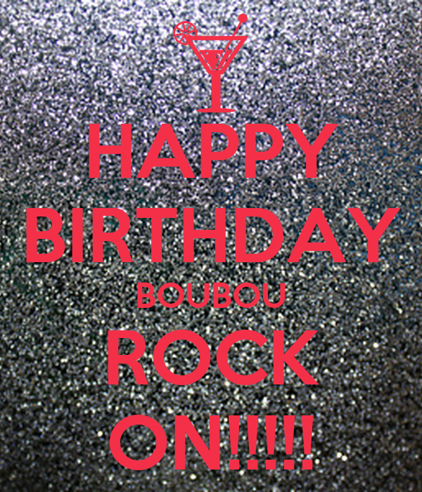 happy birthday boubou rock on poster caro keep calm o matic. Black Bedroom Furniture Sets. Home Design Ideas
