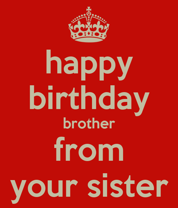 Happy Birthday Brother From Your Sister Poster
