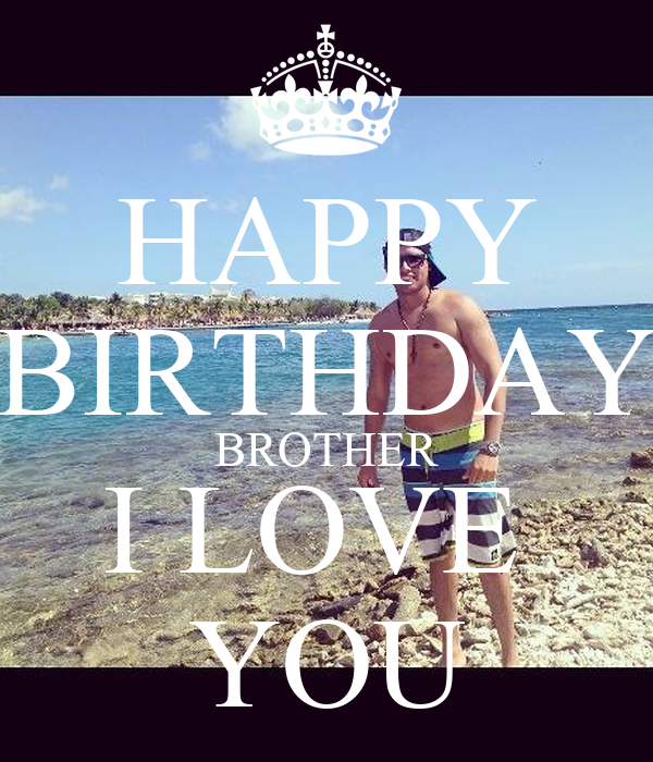 HAPPY BIRTHDAY BROTHER I LOVE YOU Poster