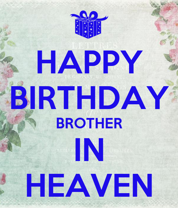 HAPPY BIRTHDAY BROTHER IN HEAVEN Poster | Sarah | Keep Calm ...