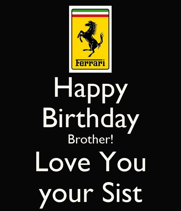 Happy Birthday Brother! Love You Your Sist Poster