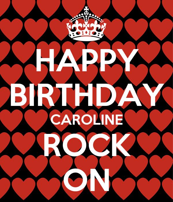 HAPPY BIRTHDAY CAROLINE ROCK ON Poster