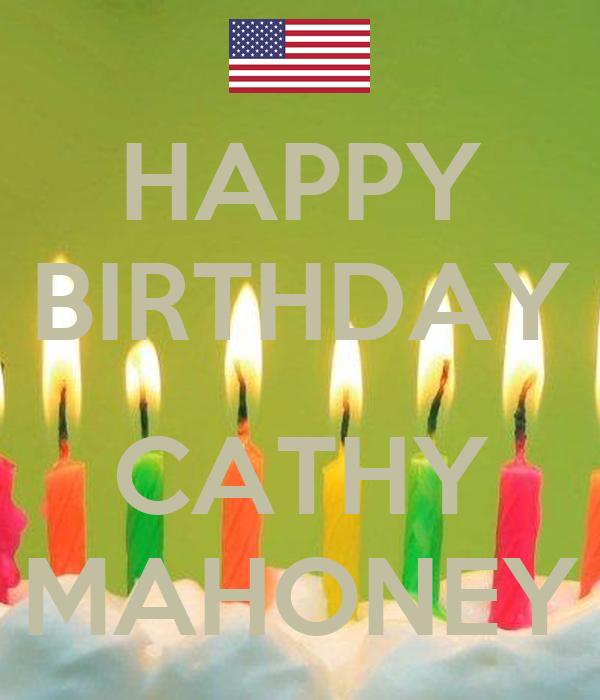 HAPPY BIRTHDAY CATHY MAHONEY - KEEP CALM AND CARRY ON Image Generator