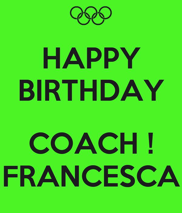 Happy Birthday Coach Francesca Poster Milly Keep Calm O Matic