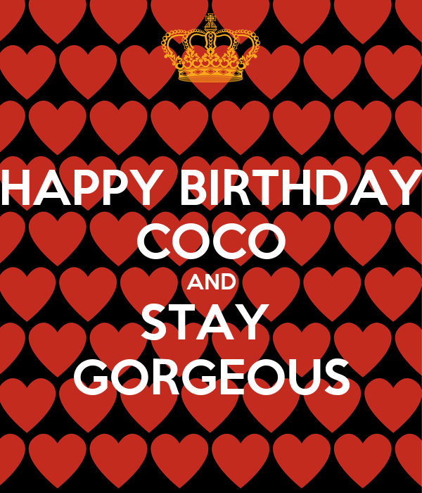 HAPPY BIRTHDAY COCO AND STAY GORGEOUS Poster