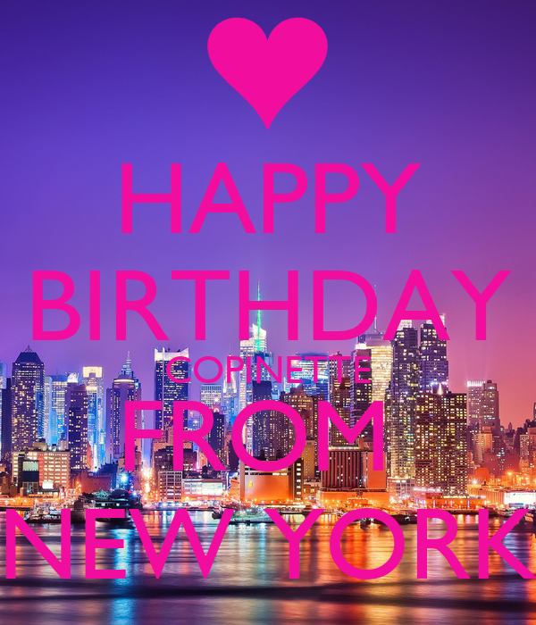 HAPPY BIRTHDAY COPINETTE FROM NEW YORK Poster