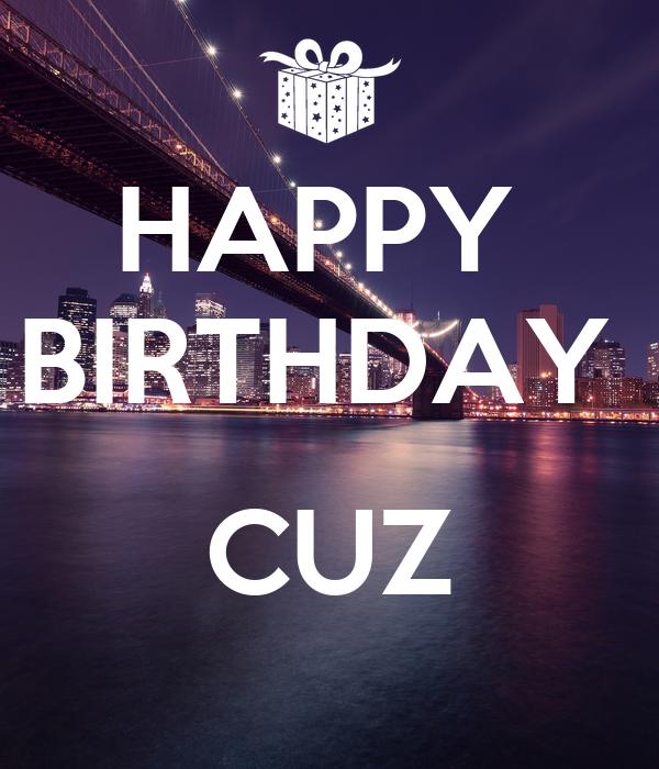 HAPPY BIRTHDAY CUZ Poster   Jhh   Keep Calm-o-Matic