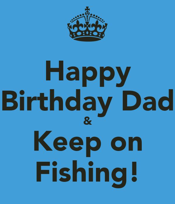 Happy Birthday Dad & Keep On Fishing! Poster