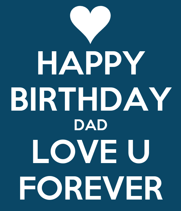 HAPPY BIRTHDAY DAD LOVE U FOREVER Poster