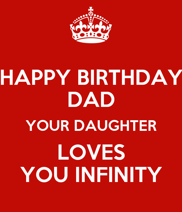 HAPPY BIRTHDAY DAD YOUR DAUGHTER LOVES YOU INFINITY Poster