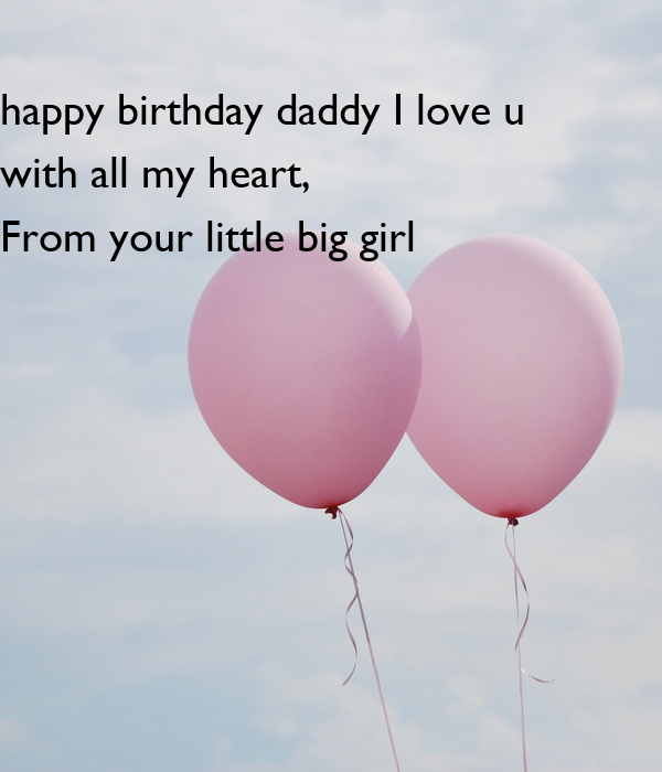 Happy Birthday Daddy I Love U With All My Heart, From Your