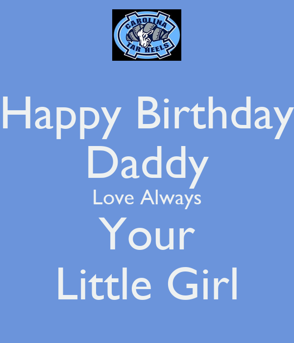 Happy Birthday Quotes For Your Daddy: Happy Birthday Daddy Love Always Your Little Girl Poster