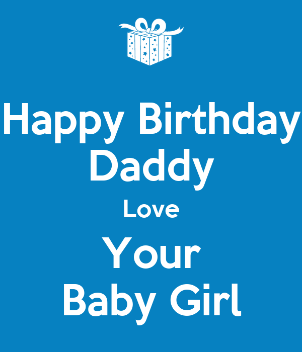 Baby Daddy Quotes Images: Happy Birthday Daddy Love Your Baby Girl Poster