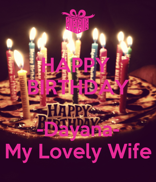 happy birthday dayana my lovely wife