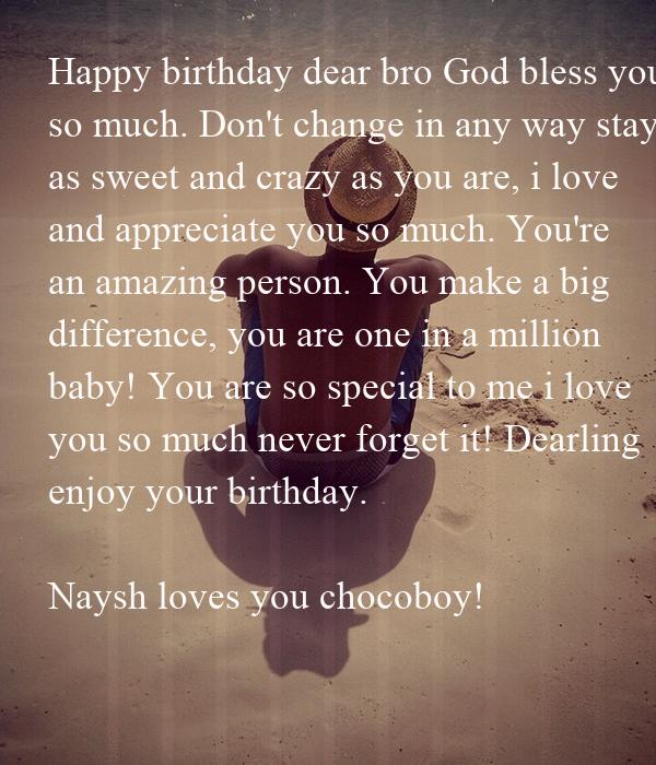 Happy Birthday Dear Bro God Bless You So Much. Don't