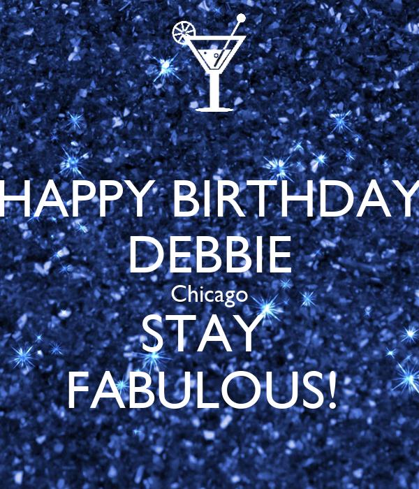 HAPPY BIRTHDAY DEBBIE Chicago STAY FABULOUS! Poster