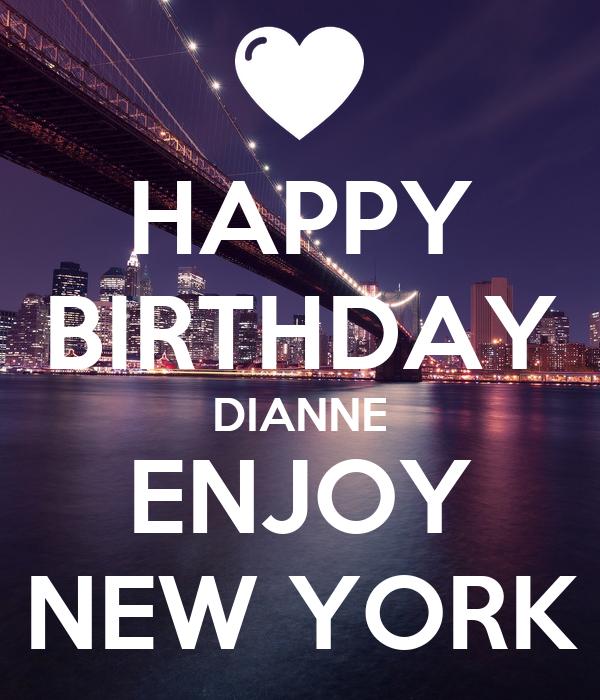 HAPPY BIRTHDAY DIANNE ENJOY NEW YORK Poster