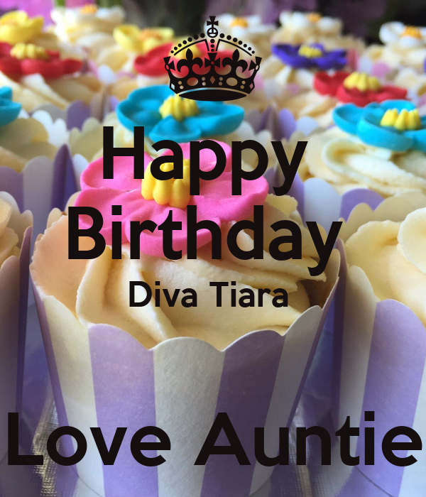 Happy Birthday Diva Tiara Love Auntie Poster Keda Keep Calm O Matic