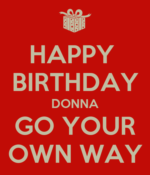 HAPPY BIRTHDAY DONNA GO YOUR OWN WAY Poster