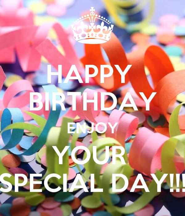 happy birthday enjoy your special day