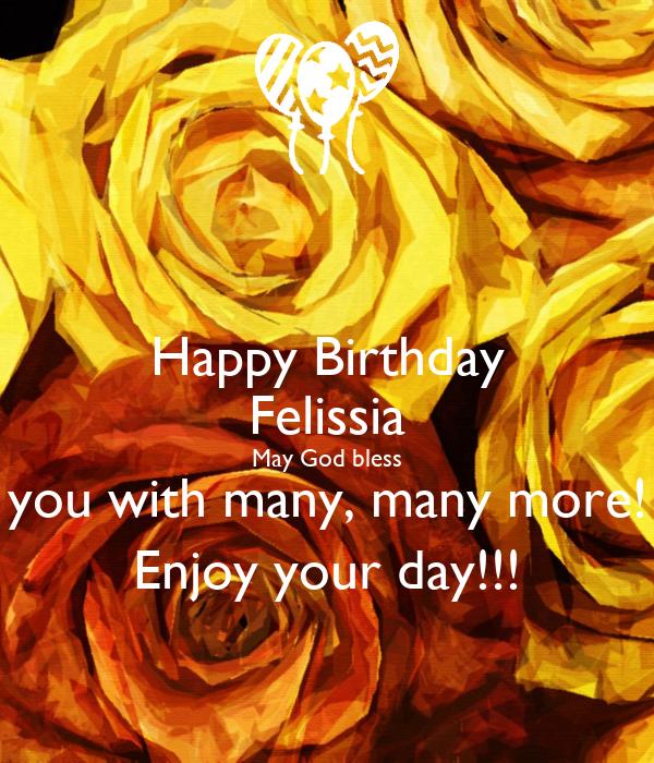 Happy Birthday Felissia May God Bless You With Many, Many