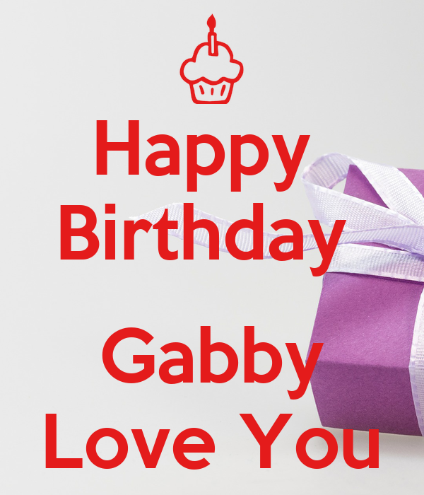 Happy Birthday Gabby Love You Poster