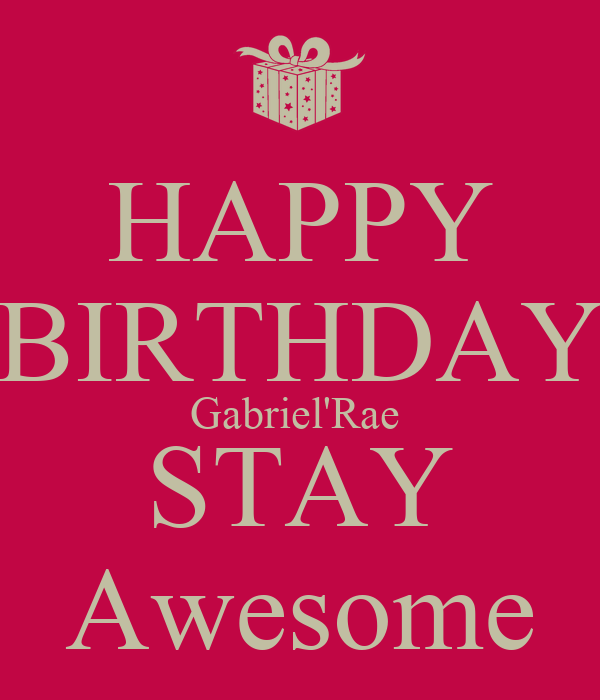 Happy Birthday Gabriel Rae Stay Awesome Poster Chris