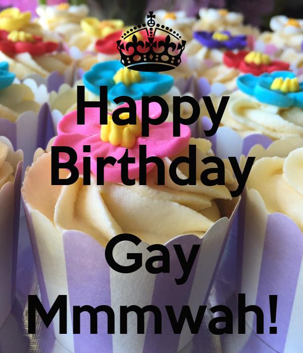 Happy Birthday Gay Mmmwah Poster Tina Keep Calm O Matic