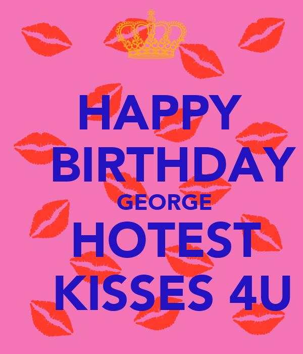 HAPPY BIRTHDAY GEORGE HOTEST KISSES 4U Poster