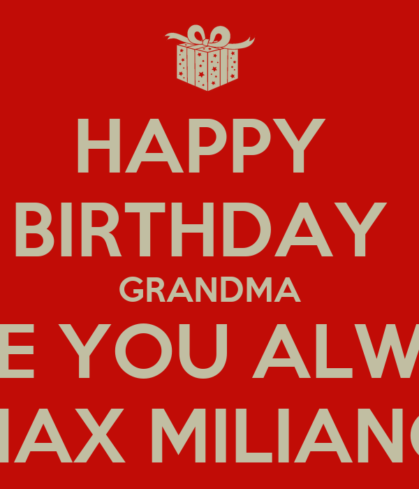 Happy birthday grandma love you always max miliano poster for What to buy grandmother for birthday