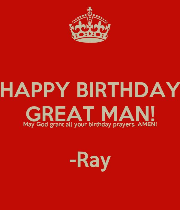 happy birthday man of god HAPPY BIRTHDAY GREAT MAN! May God grant all your birthday prayers  happy birthday man of god
