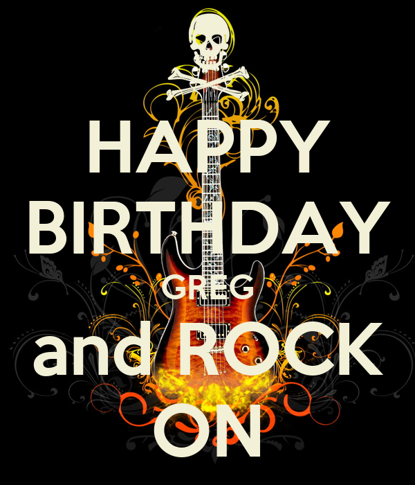happy birthday greg and rock on poster barbara keep calm o matic. Black Bedroom Furniture Sets. Home Design Ideas