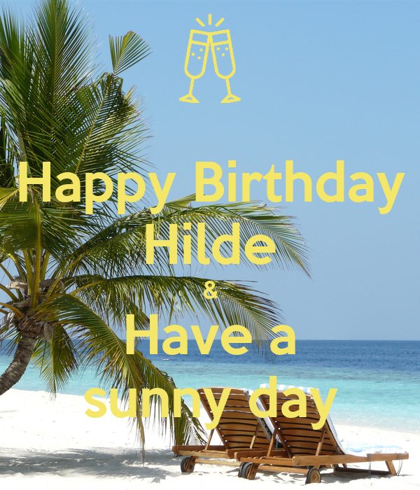 Happy Birthday Hilde Have A Sunny Day