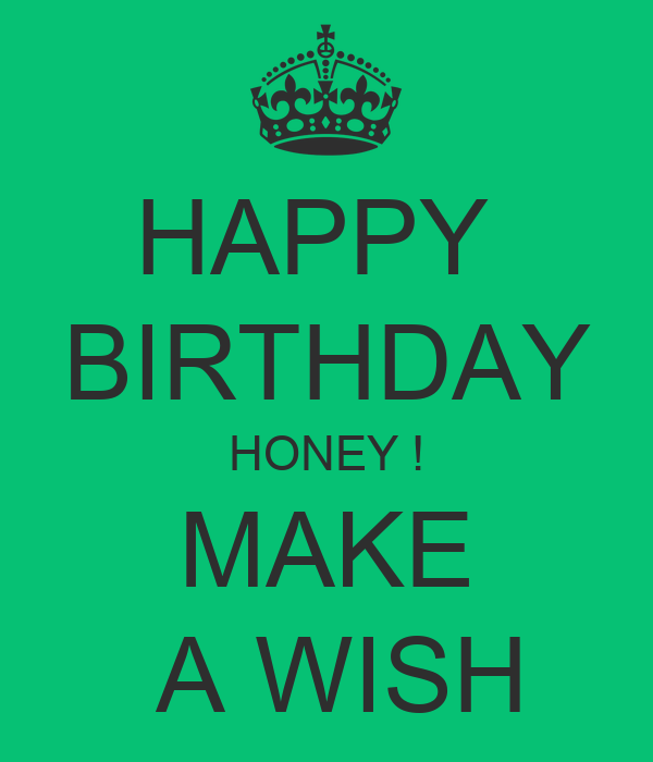 Happy Birthday Honey Make A Wish Poster Laurie Keep Happy Birthday Make A Wish