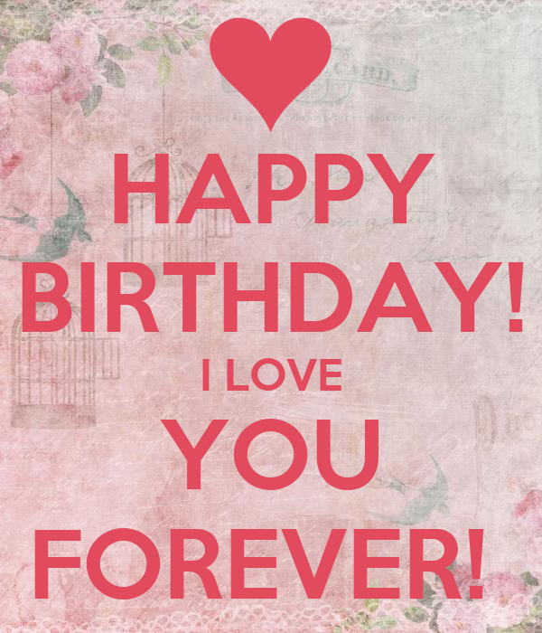 HAPPY BIRTHDAY! I LOVE YOU FOREVER! Poster | Laura | Keep ...
