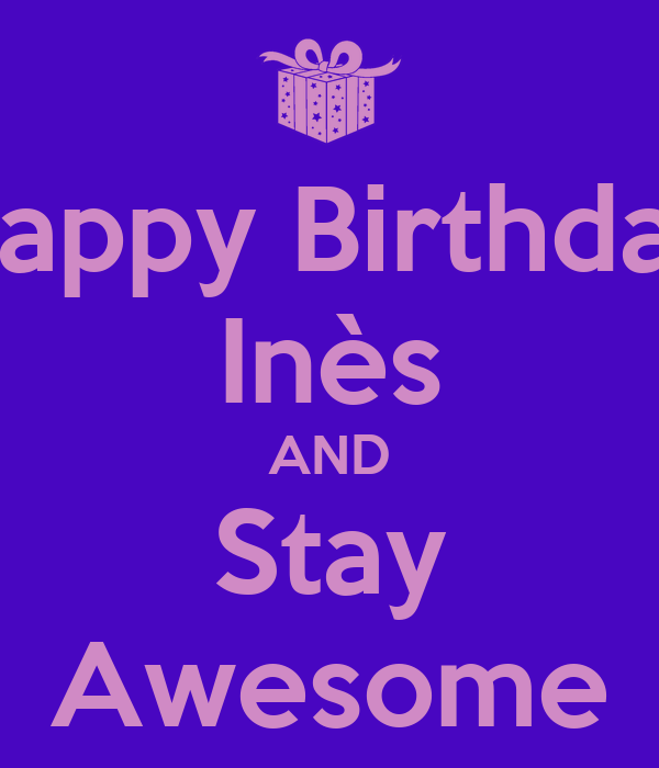 Happy Birthday Inès AND Stay Awesome Poster   Ms Raya