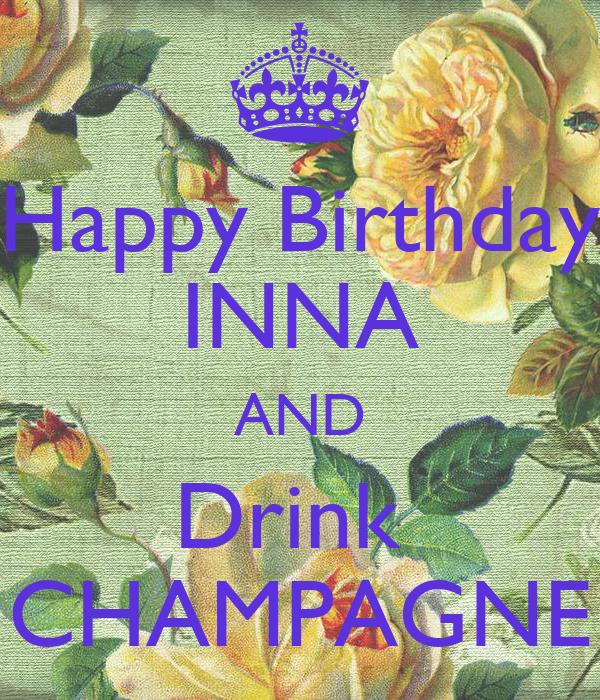 Inica, з Днем народження! Happy-birthday-inna-and-drink-champagne