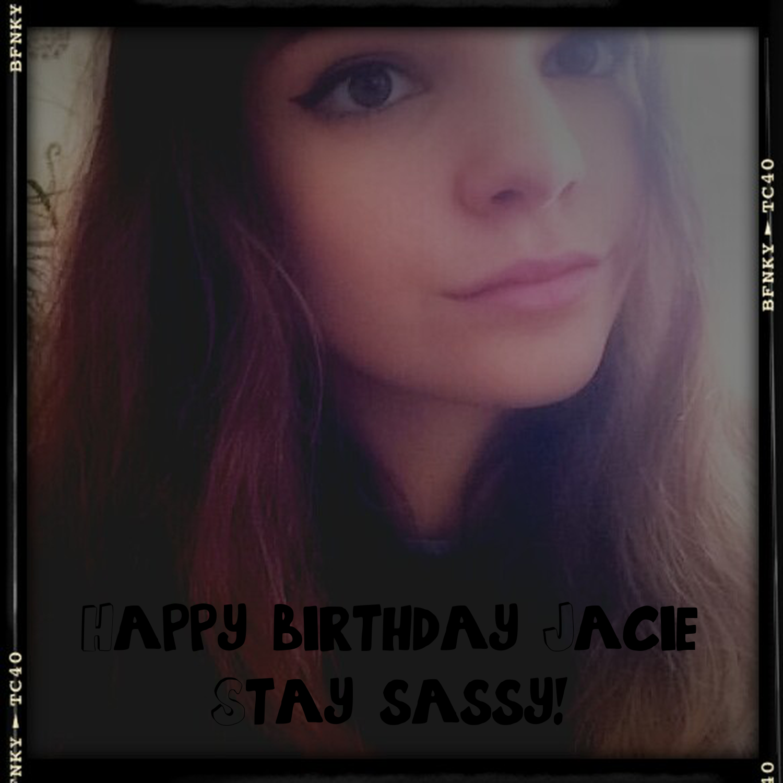 Happy Birthday Jacie Stay Sassy Poster Andythebrave2 Keep Calm Shirt O Matic