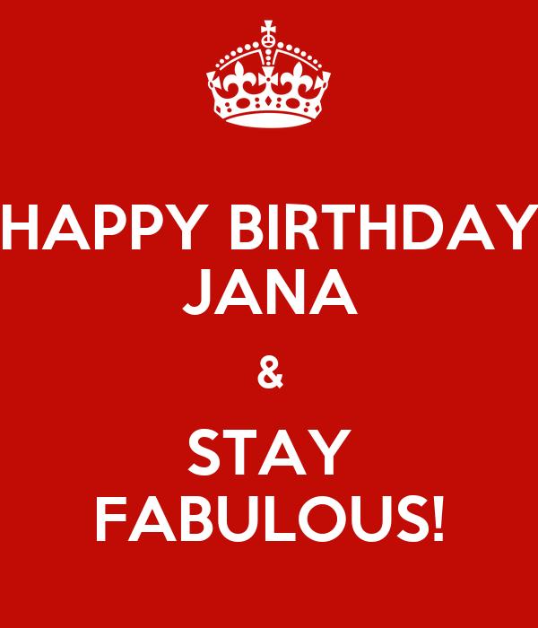 Happy Birthday Jana Stay Fabulous Poster Becky Keep Calm O Matic