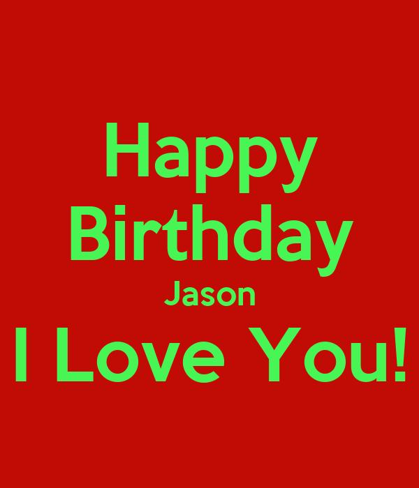 Happy Birthday Jason I Love You! Poster | kimber | Keep ...