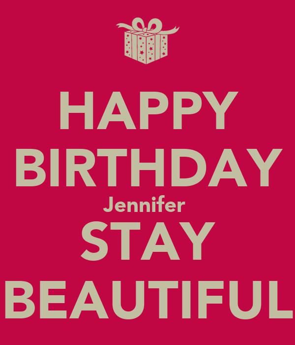 HAPPY BIRTHDAY Jennifer STAY BEAUTIFUL Poster