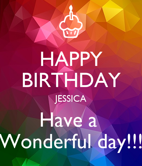 Happy Birthday Jessica Have A Wonderful Day Poster