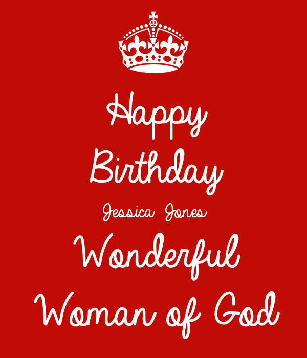 happy birthday jessica jones wonderful woman of god