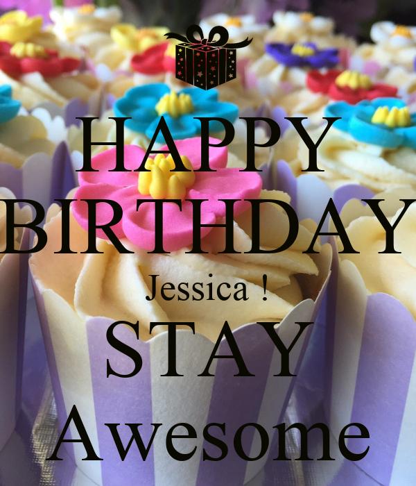 Super Happy Birthday Jessica Stay Awesome Poster Chris Keep Calm O Funny Birthday Cards Online Alyptdamsfinfo