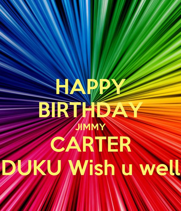 HAPPY BIRTHDAY JIMMY CARTER DUKU Wish U Well Poster