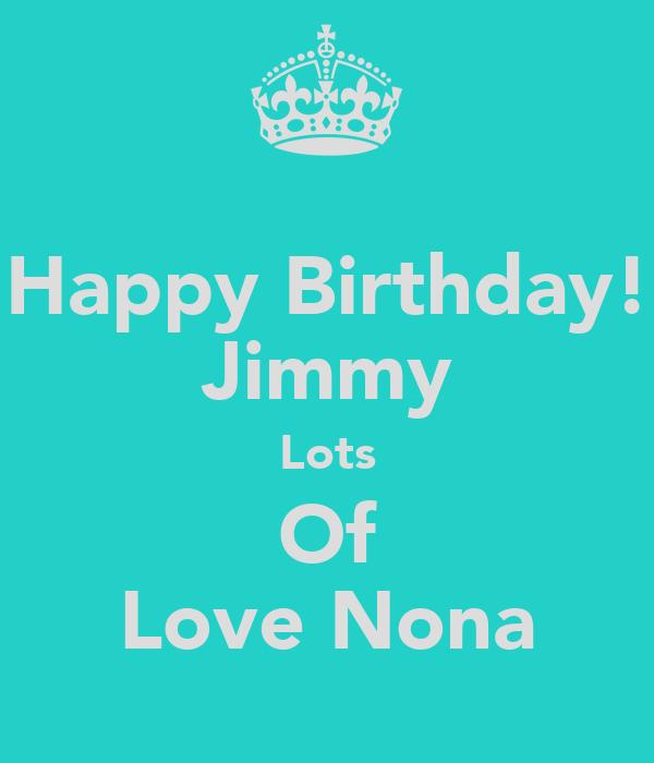 Happy Birthday! Jimmy Lots Of Love Nona Poster