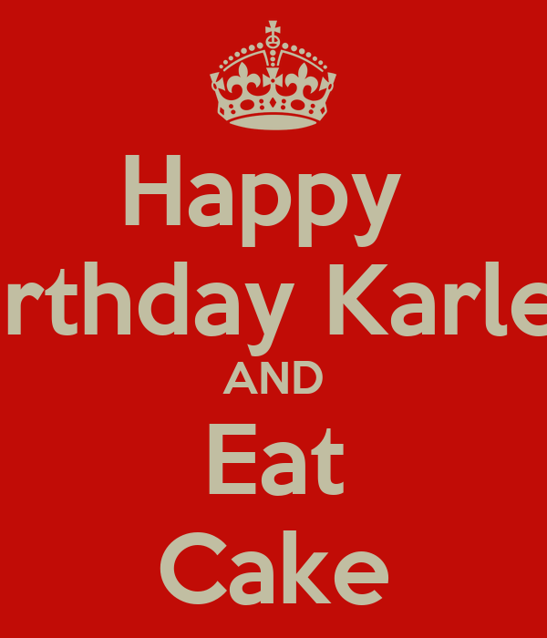 Happy Birthday Karlee And Eat Cake Poster Carolyn Keep