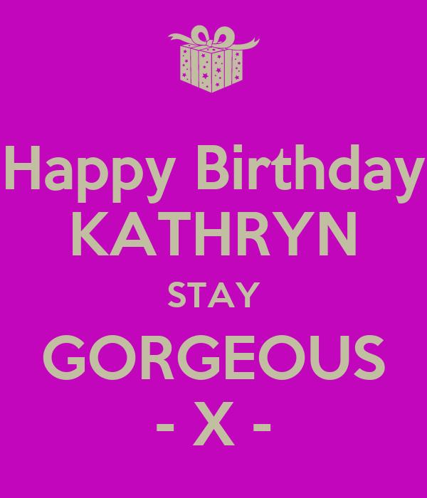 Happy Birthday Kathryn Stay Gorgeous X Poster Sean