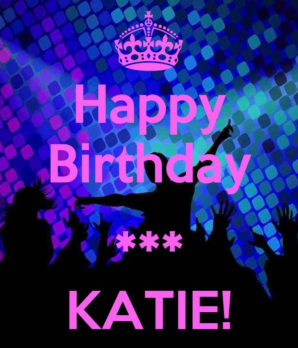 Happy Birthday *** KATIE! Poster