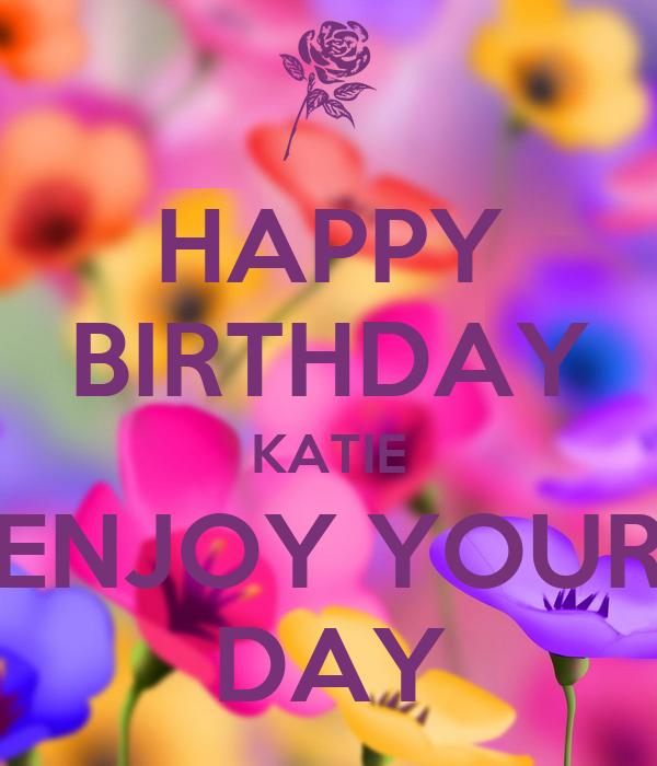 happy-birthday-katie-enjoy-your-day.png